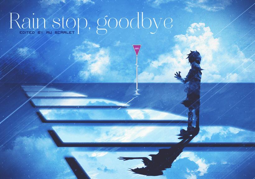 rain_stop_goodbye_by_ruscarlet-d6pt2v5.jpg